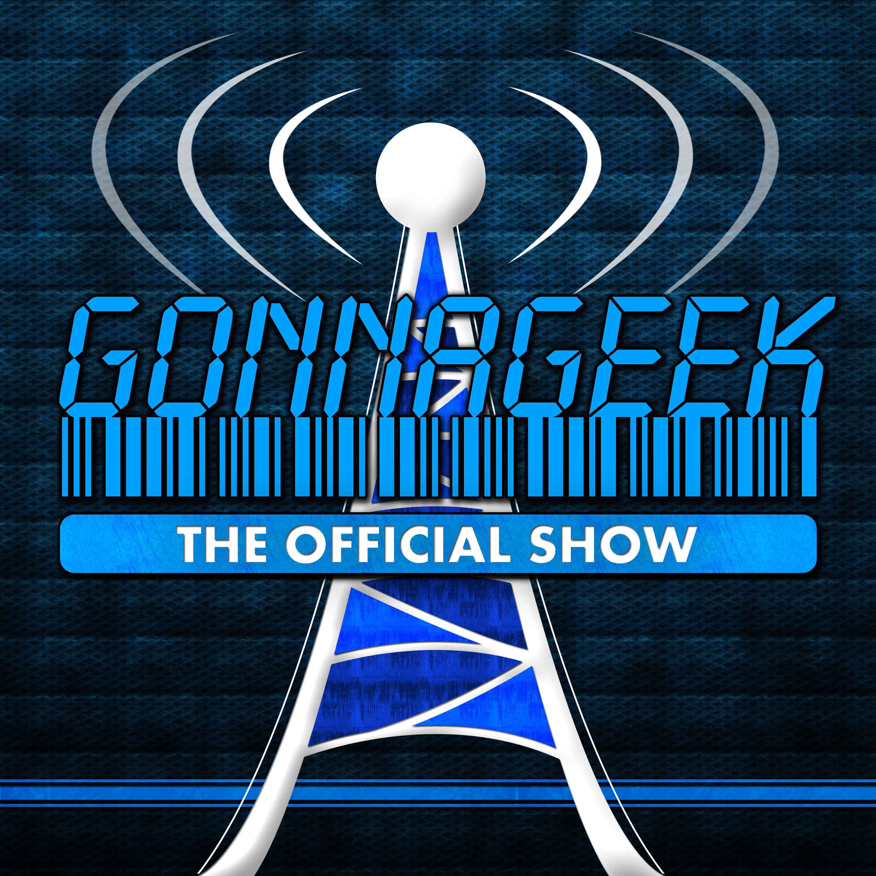 GonnaGeek.com Show - Tech, Space, Scifi, Gaming and other Geekyness