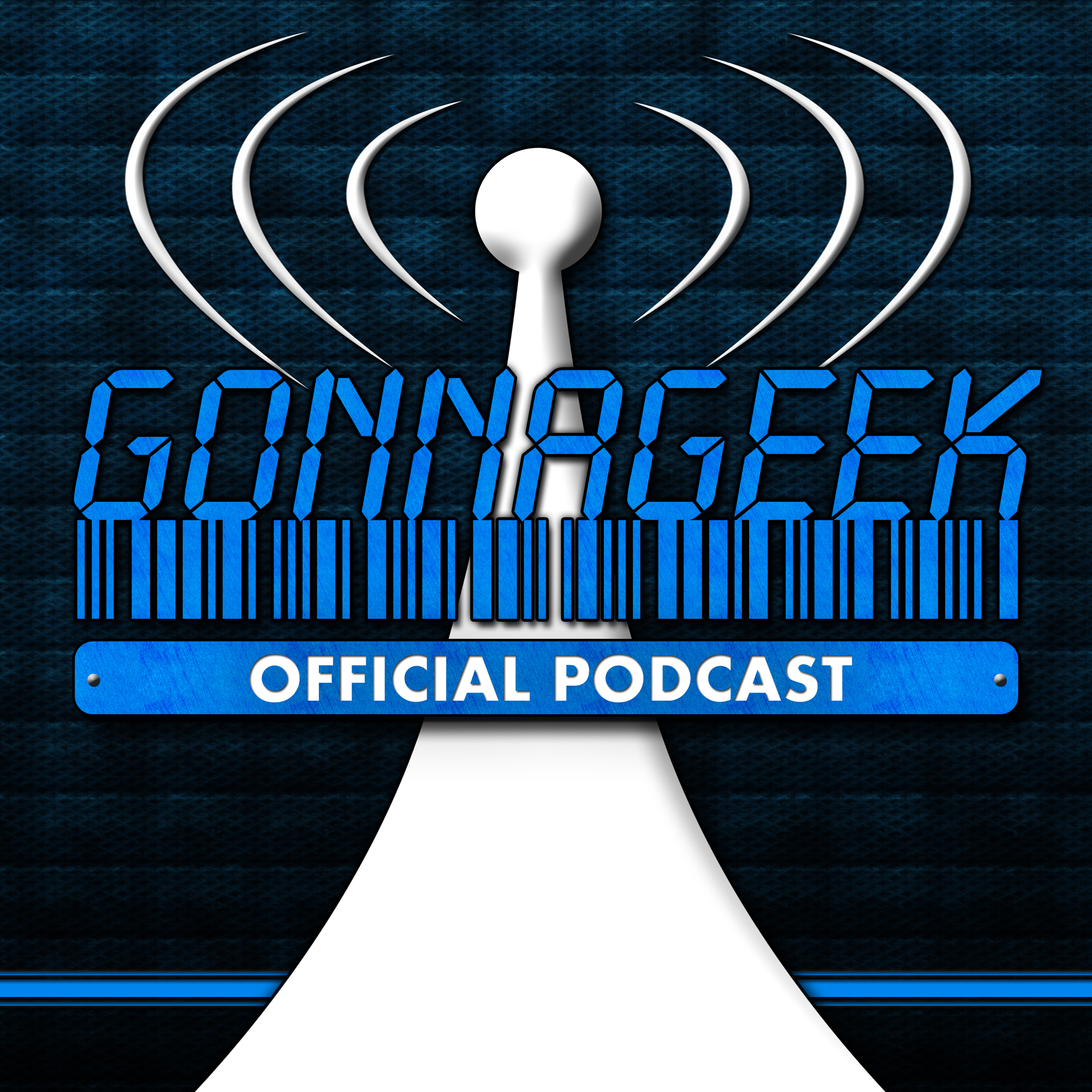 GonnaGeek.com Official Podcast - Tech, Scifi, Gaming and More